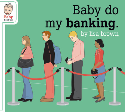 Baby_Do_My_Banking_lores